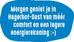 Morgen geniet je in Hagerhof-Oost van méér comfort en een lagere energierekening :-)